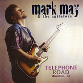 Play & Download Telephone Road Houston, Texas by Mark May And The Agitators | Napster