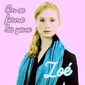 Play & Download On se ferme les yeux by Zoé | Napster