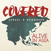 Play & Download Covered: Alive In Asia (Deluxe Version) by Israel & New Breed | Napster