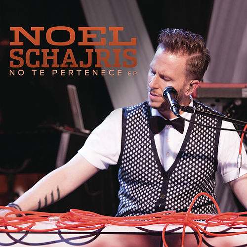 Play & Download No Te Pertenece by Noel Schajris | Napster