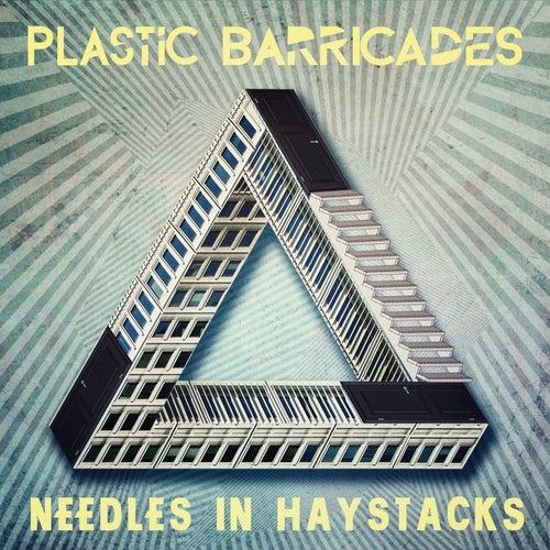 Needles in Haystacks by Plastic Barricades