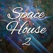 Play & Download Space House 2 by Various Artists | Napster