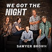 Play & Download We Got the Night by Sawyer Brown | Napster