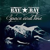 Play & Download Space and Time by Ray Ray Star | Napster
