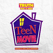Teen Movie (Radio) [feat. K Reed] by Truth