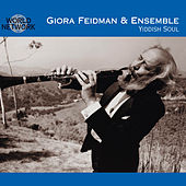 Yiddish Soul by Giora Feidman