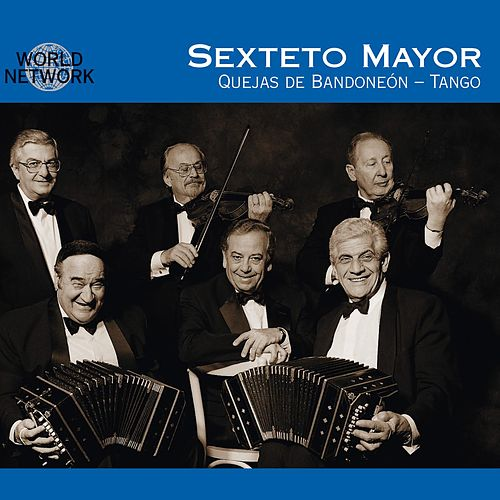 Play & Download Quejas de Bandoneon by Sexteto Mayor | Napster