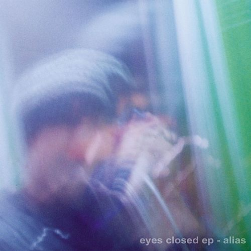Play & Download Eyes Closed EP by Alias (Rap) | Napster
