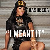 I Meant It von Rasheeda