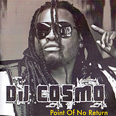 Play & Download Point of No Return by DJ Cosmo | Napster