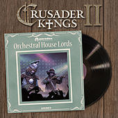 Crusader Kings II: Orchestral House Lords by Paradox Interactive