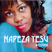 Play & Download Napeza Yesu by Esther | Napster