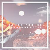 Dance for Me by Pato Margetic