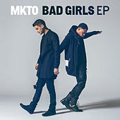 Play & Download Bad Girls EP by MKTO | Napster