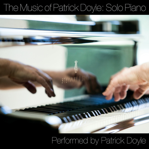 Play & Download The Music Of Patrick Doyle: Solo Piano by Patrick Doyle | Napster