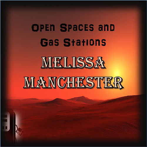 Open Space and Gas Stations by Melissa Manchester