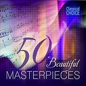 Classical Choice: 50 Beautiful Masterpieces by Various Artists