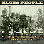 Honky Tonk Train Blues (Blues People 1927 - 1928) by Various Artists