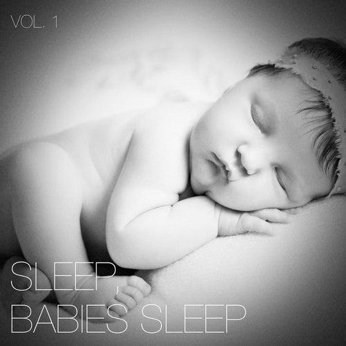 Sleep, Babies Sleep, Vol. 1 by Smart Baby Lullaby