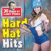 30 Hard Hat Hits by Larry Pierce 2 CD Set by Larry Pierce
