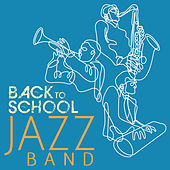Play & Download Back to School Jazz Band: 20 Classics by the Greats by Various Artists | Napster