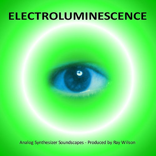 Electroluminescence by Ray Wilson