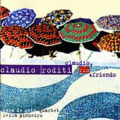 Play & Download Claudio, Rio & Friends by Claudio Roditi | Napster