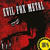 Play & Download 100% Evil Fox Metal (2015) by Various Artists | Napster