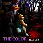 Play & Download Silly Girl - Single by Color | Napster