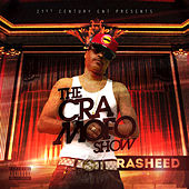 The Cra Mofo Show by Rasheed