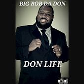 Play & Download Don Life by Big Rob | Napster