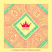 Common Culture Vol. 3: A Compilation by Connor Franta by Various Artists