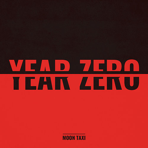 Year Zero by Moon Taxi