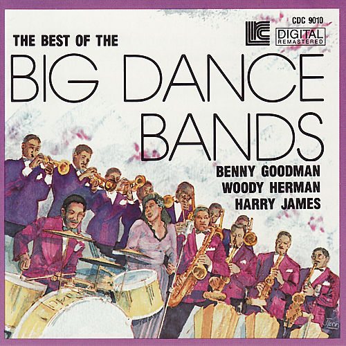 Play & Download The Best of the Big Dance Bands by Various Artists | Napster