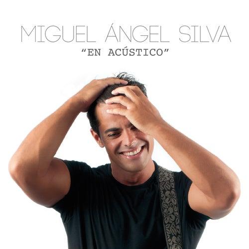 En Acústico de Miguel Ángel Silva