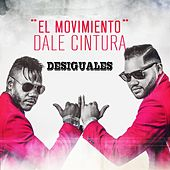 Play & Download Dale cintura by Los Desiguales | Napster
