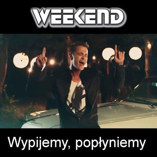 Wypijemy, poplyniemy by Weekend