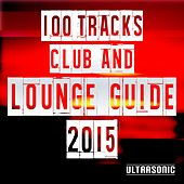 Play & Download 100 Tracks Club and Lounge Guide 2015 by Various Artists | Napster