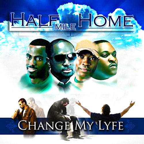 Play & Download The Change My Lyfe Project 2010 by Half Mile Home | Napster
