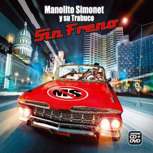 Play & Download Sin Freno by Manolito Simonet Y Su Trabuco | Napster