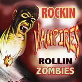 Play & Download Rockin' Vampires Rollin' Zombies by Various Artists | Napster