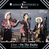 Live: On The Radio by Maddox Brothers and Rose