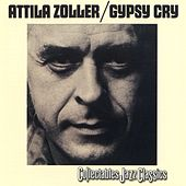 Play & Download Gypsy Cry by Attila Zoller | Napster