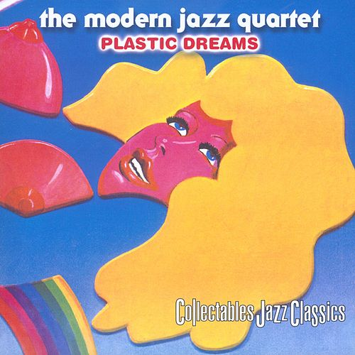 Play & Download Plastic Dreams by Modern Jazz Quartet | Napster