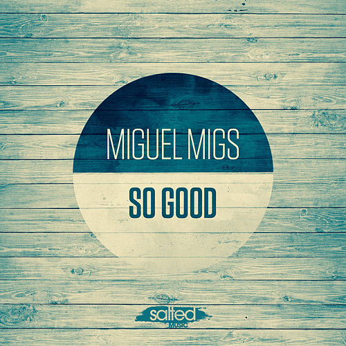Play & Download So Good by Miguel Migs | Napster