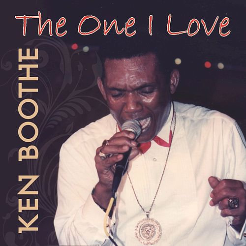The One I Love - Single by Ken Boothe
