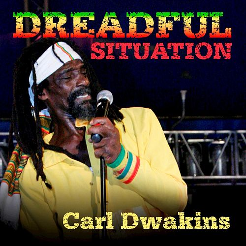 Dreadful Situation -Single by Carl Dawkins