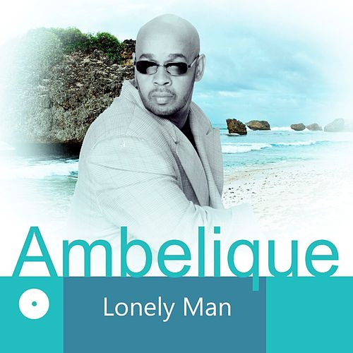 Play & Download Lonely Man - Single by Ambelique | Napster