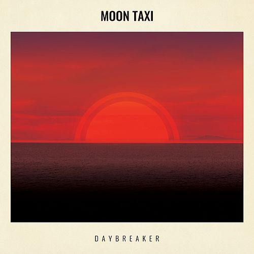 Daybreaker by Moon Taxi