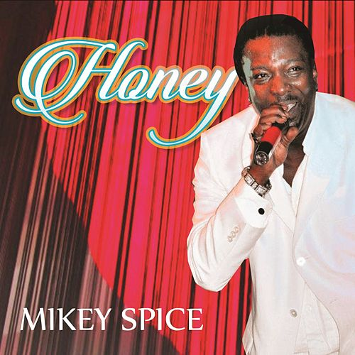 Play & Download Honey by Mikey Spice | Napster